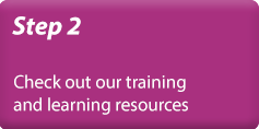 Step 2 - Resources: Check out our teaching and learning resources